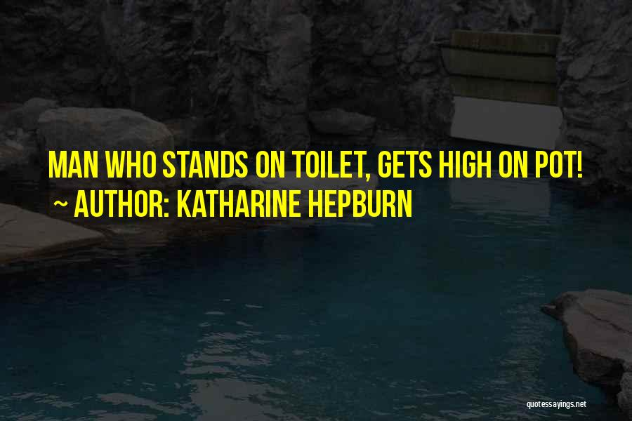 How High Funny Quotes By Katharine Hepburn