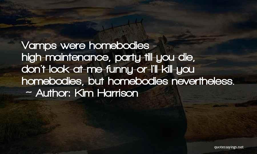 How High Funny Quotes By Kim Harrison