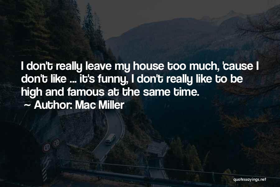 How High Funny Quotes By Mac Miller