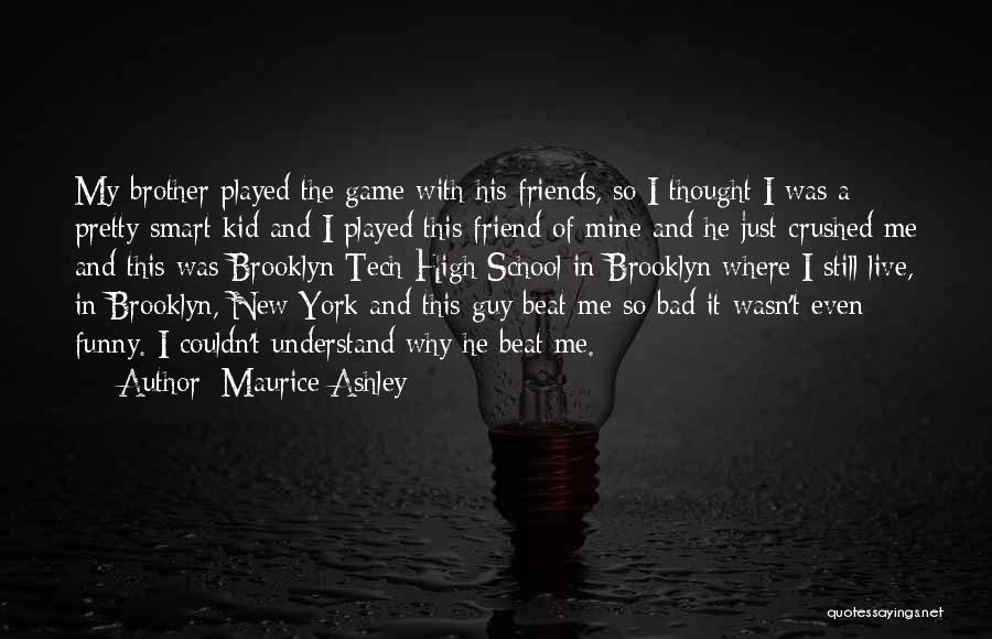 How High Funny Quotes By Maurice Ashley