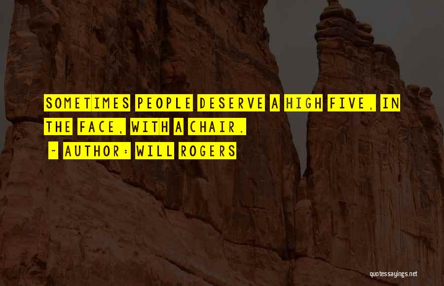 How High Funny Quotes By Will Rogers