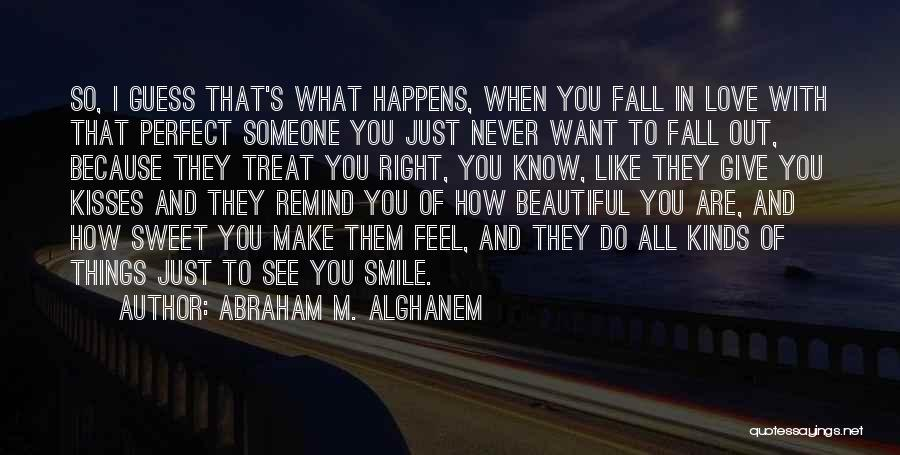 How I Feel When I See You Quotes By Abraham M. Alghanem