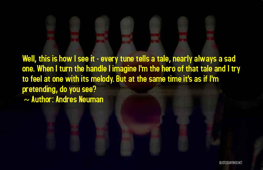 How I Feel When I See You Quotes By Andres Neuman