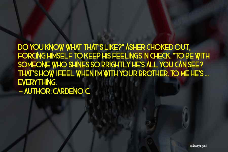 How I Feel When I See You Quotes By Cardeno C.