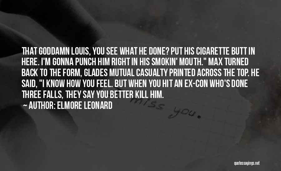 How I Feel When I See You Quotes By Elmore Leonard