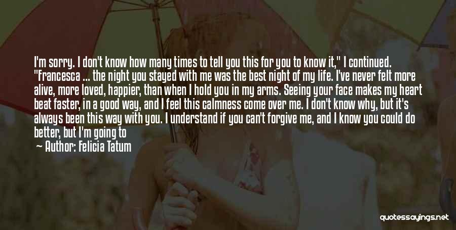 How I Feel When I See You Quotes By Felicia Tatum