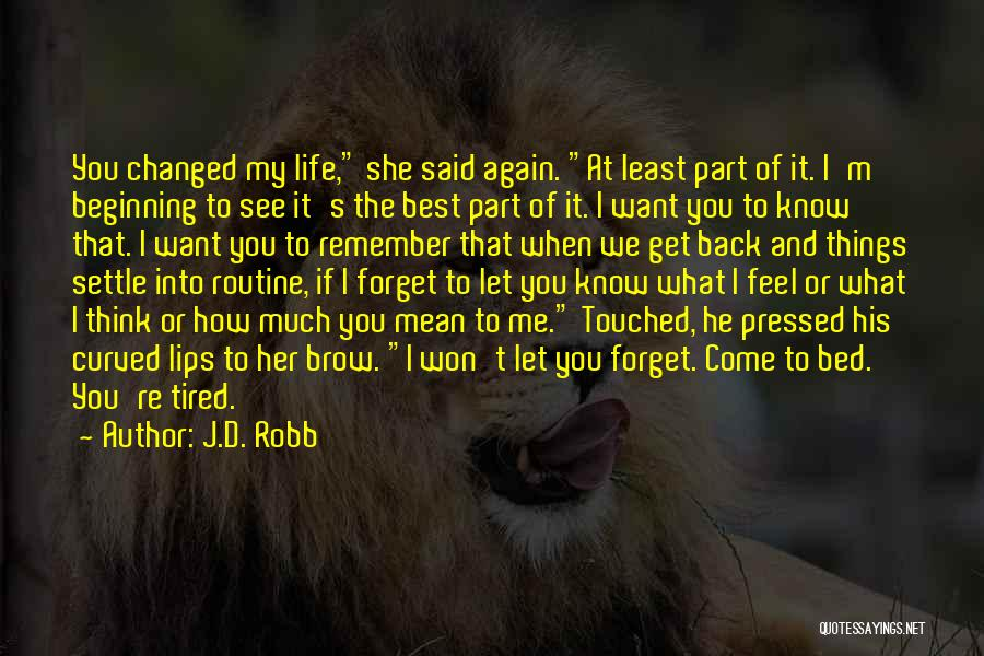 How I Feel When I See You Quotes By J.D. Robb