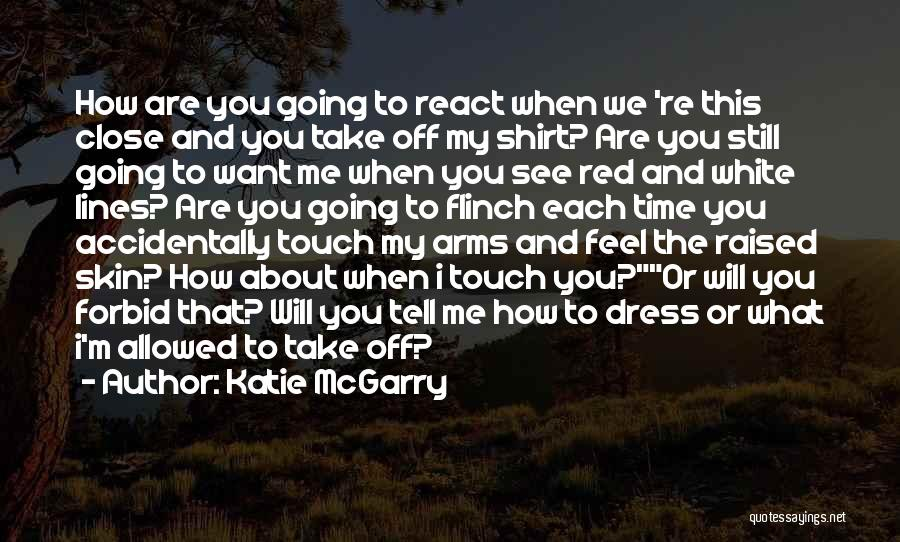 How I Feel When I See You Quotes By Katie McGarry