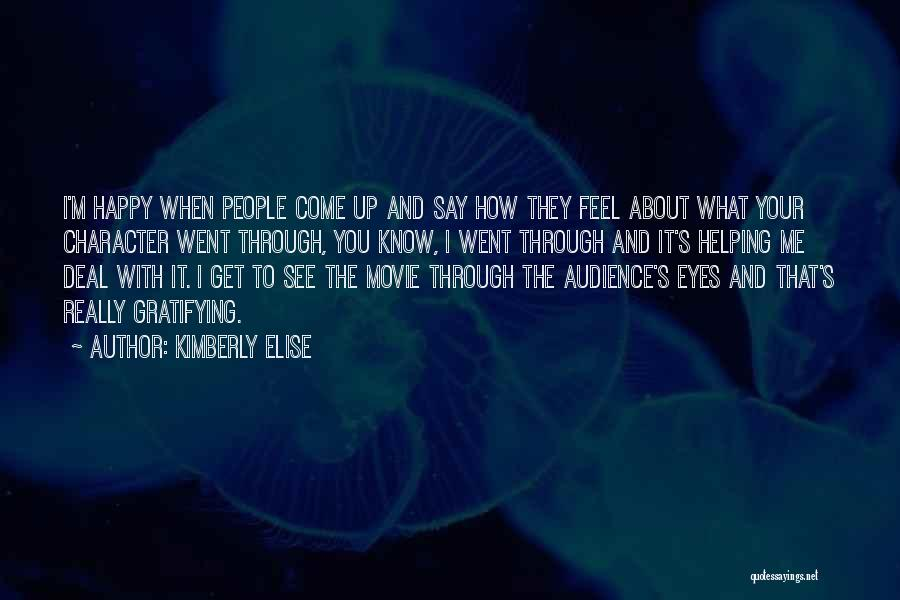 How I Feel When I See You Quotes By Kimberly Elise