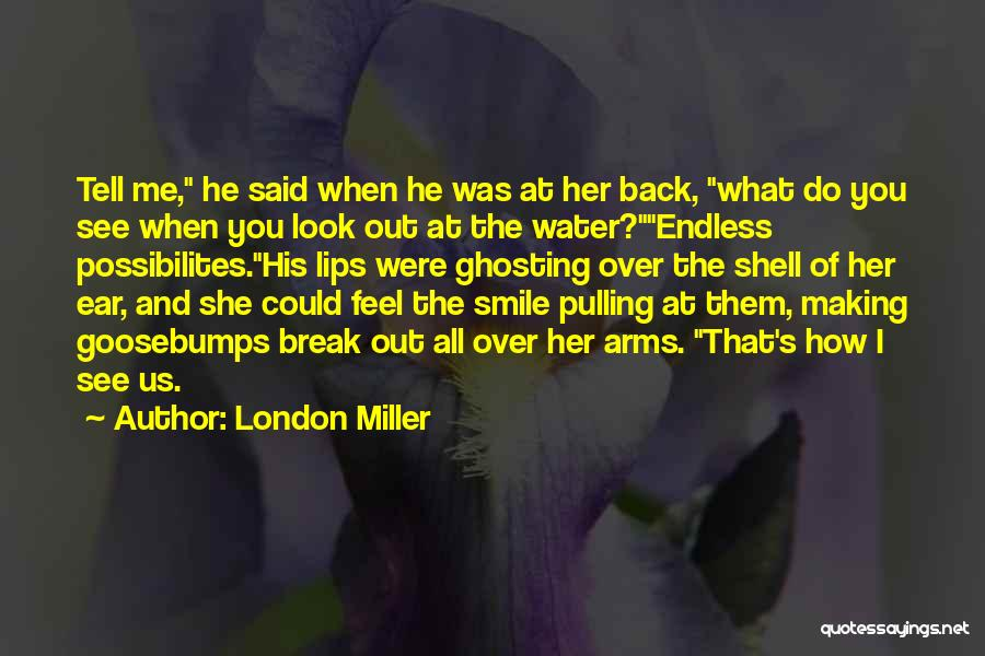 How I Feel When I See You Quotes By London Miller