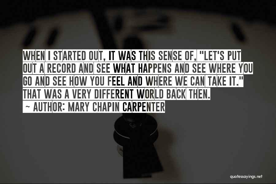 How I Feel When I See You Quotes By Mary Chapin Carpenter