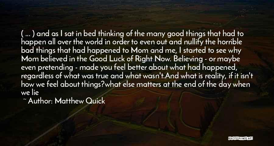 How I Feel When I See You Quotes By Matthew Quick