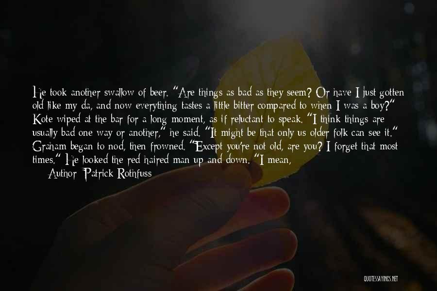 How I Feel When I See You Quotes By Patrick Rothfuss