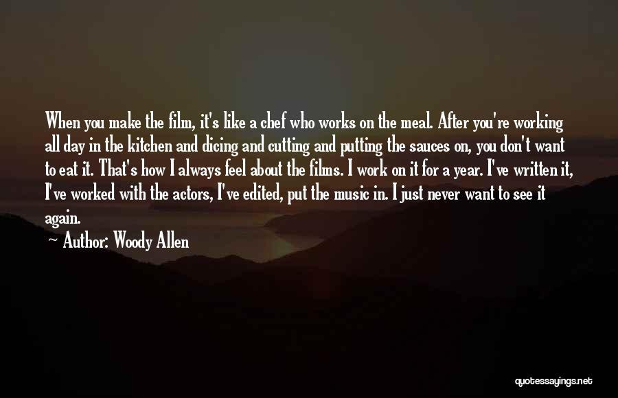 How I Feel When I See You Quotes By Woody Allen