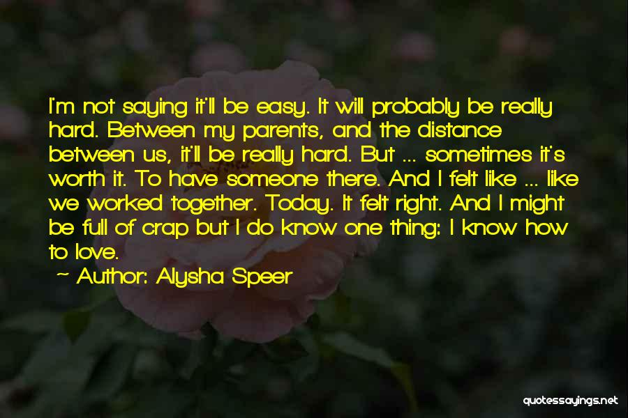 How I Love My Parents Quotes By Alysha Speer