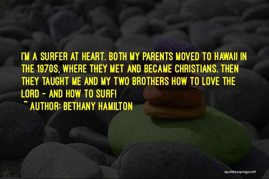 How I Love My Parents Quotes By Bethany Hamilton