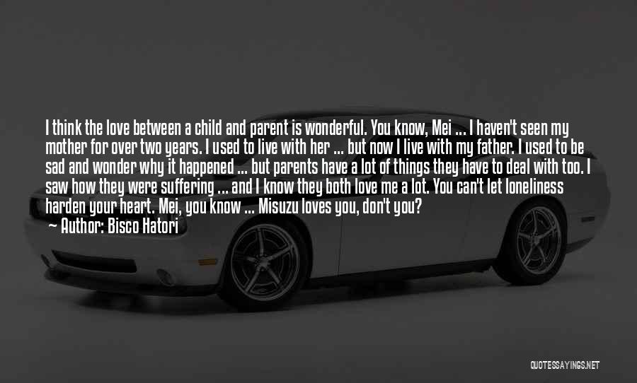 How I Love My Parents Quotes By Bisco Hatori