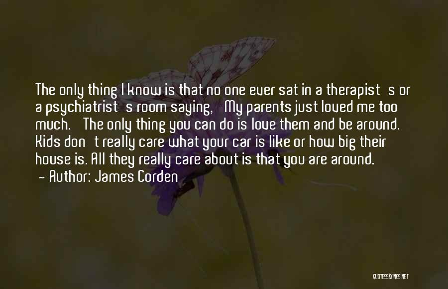 How I Love My Parents Quotes By James Corden