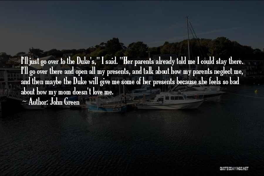 How I Love My Parents Quotes By John Green