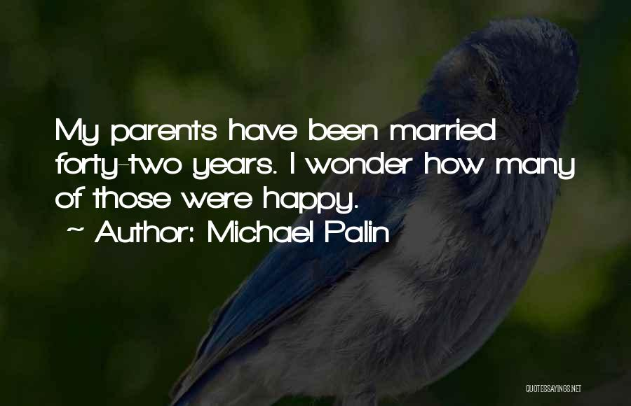 How I Love My Parents Quotes By Michael Palin