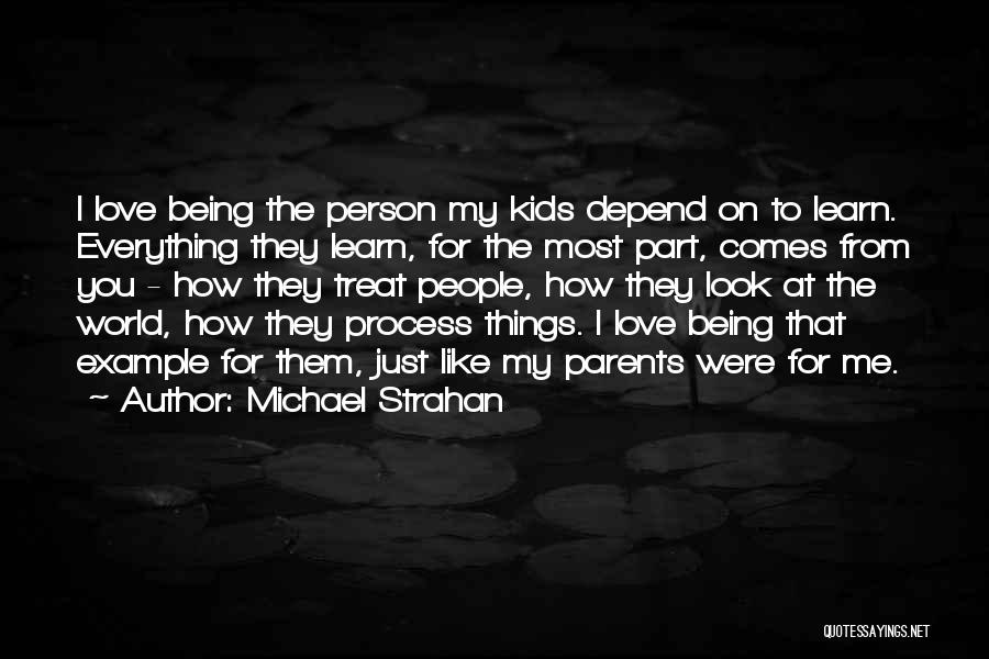 How I Love My Parents Quotes By Michael Strahan