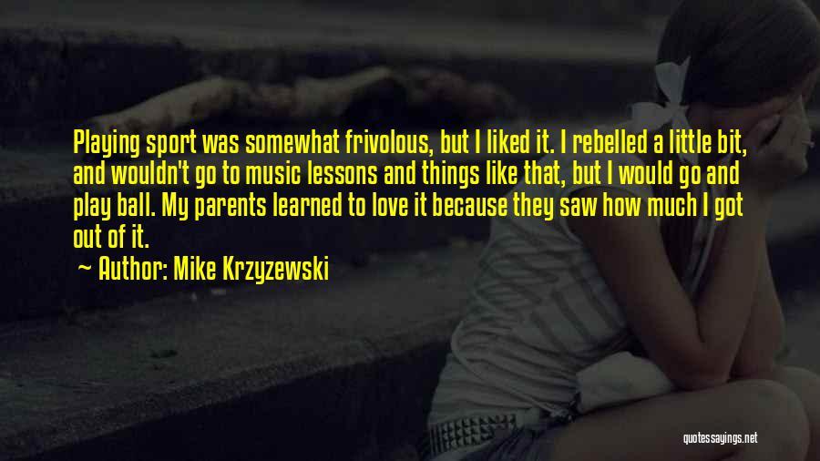 How I Love My Parents Quotes By Mike Krzyzewski