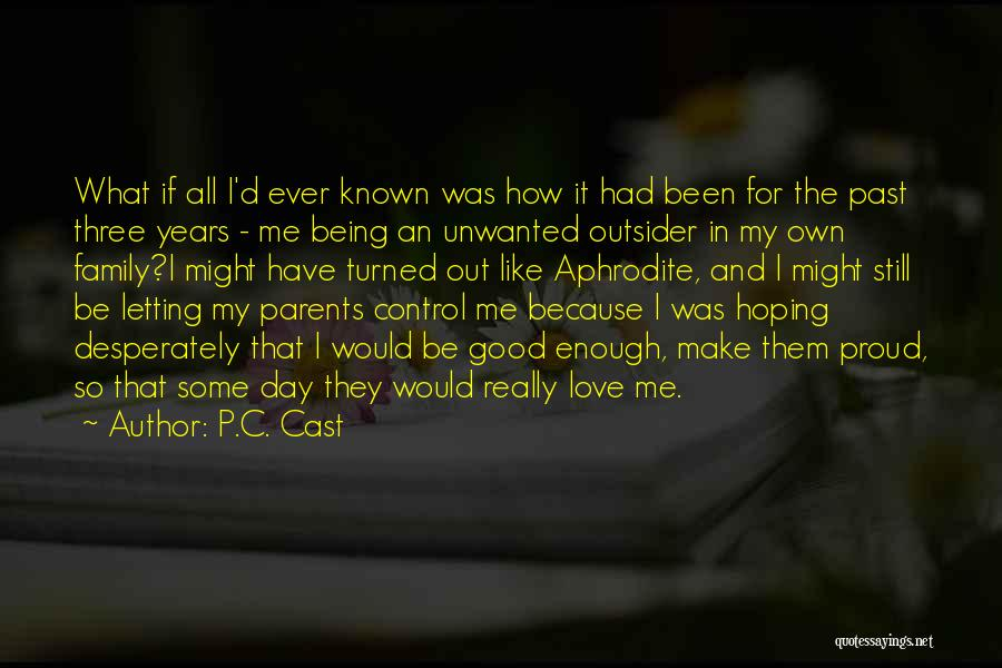 How I Love My Parents Quotes By P.C. Cast