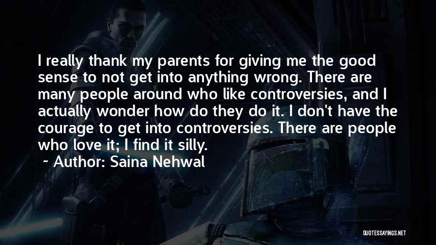 How I Love My Parents Quotes By Saina Nehwal