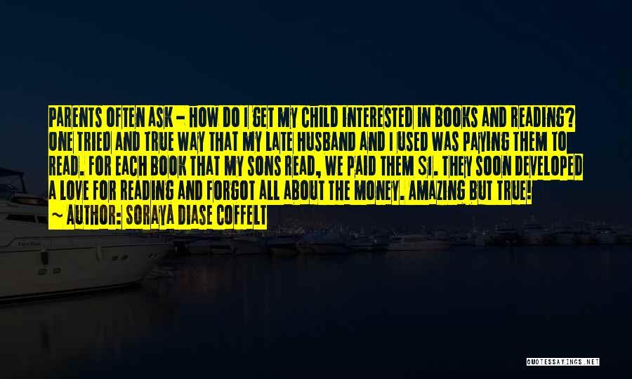 How I Love My Parents Quotes By Soraya Diase Coffelt