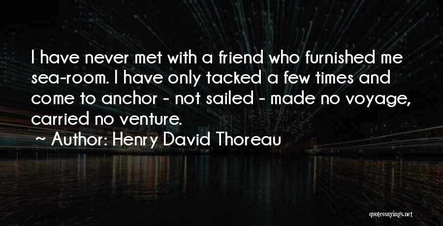 How I Met My Best Friend Quotes By Henry David Thoreau