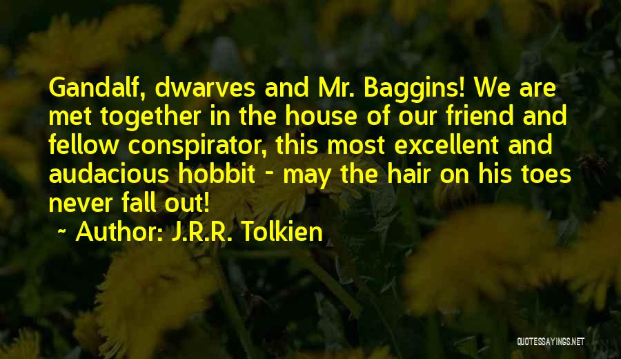 How I Met My Best Friend Quotes By J.R.R. Tolkien
