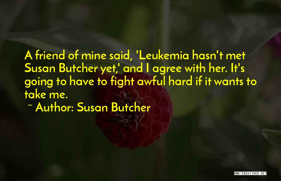 How I Met My Best Friend Quotes By Susan Butcher