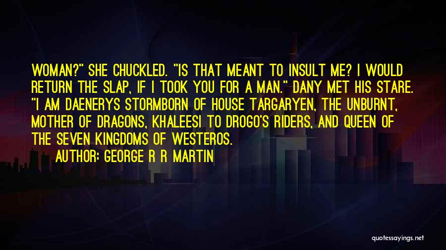 How I Met Your Mother Slap Quotes By George R R Martin