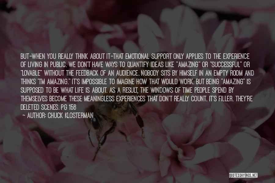 How Life Is Amazing Quotes By Chuck Klosterman
