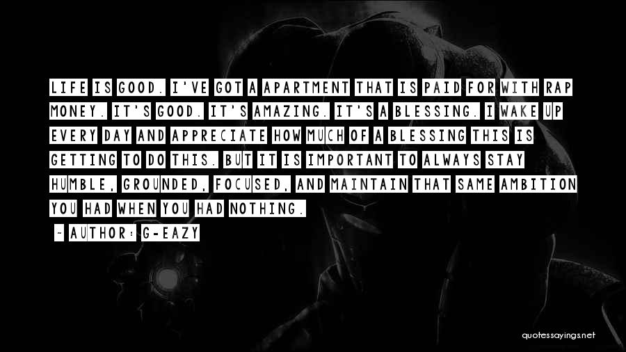 How Life Is Amazing Quotes By G-Eazy