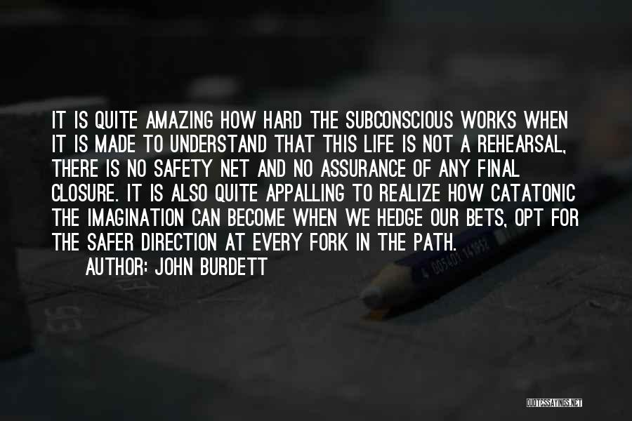 How Life Is Amazing Quotes By John Burdett