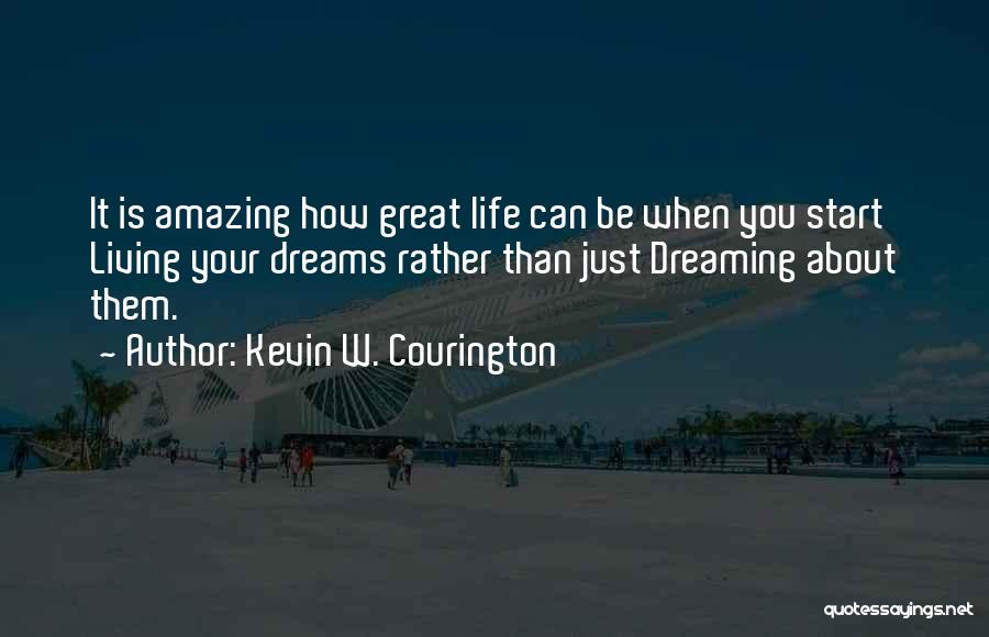How Life Is Amazing Quotes By Kevin W. Courington