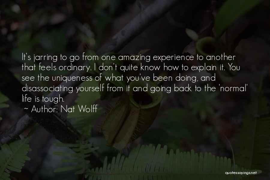 How Life Is Amazing Quotes By Nat Wolff