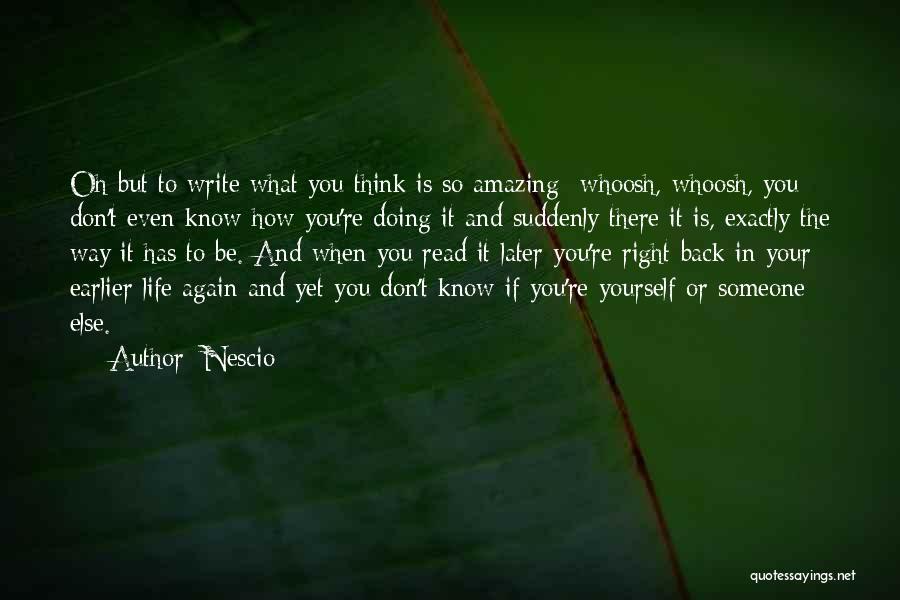 How Life Is Amazing Quotes By Nescio