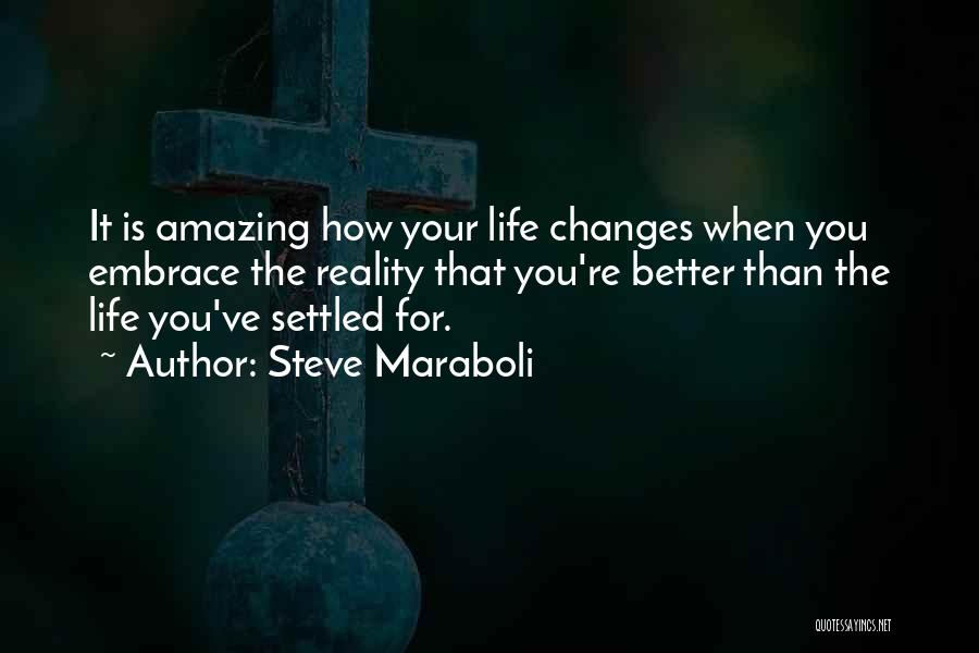 How Life Is Amazing Quotes By Steve Maraboli