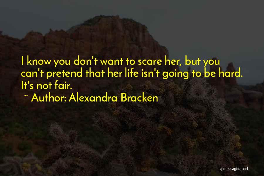 How Life Isn't Fair Quotes By Alexandra Bracken