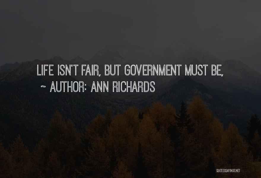 How Life Isn't Fair Quotes By Ann Richards
