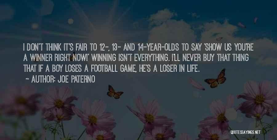 How Life Isn't Fair Quotes By Joe Paterno