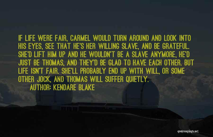 How Life Isn't Fair Quotes By Kendare Blake