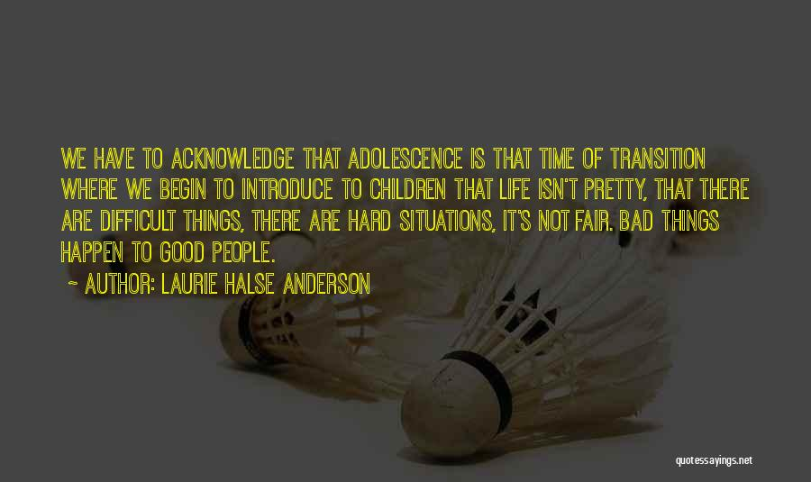 How Life Isn't Fair Quotes By Laurie Halse Anderson