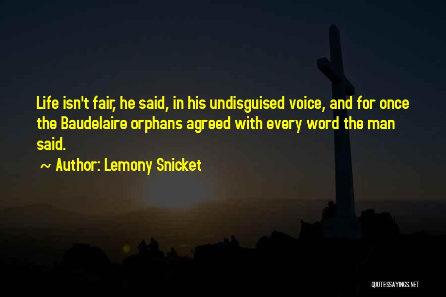 How Life Isn't Fair Quotes By Lemony Snicket