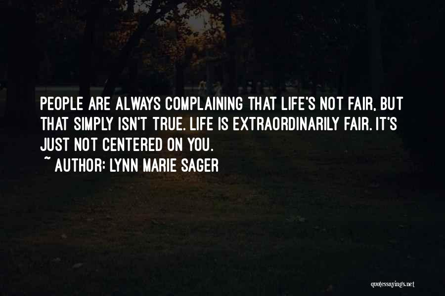 How Life Isn't Fair Quotes By Lynn Marie Sager