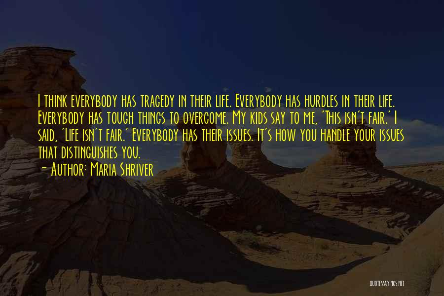 How Life Isn't Fair Quotes By Maria Shriver