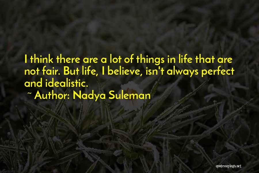How Life Isn't Fair Quotes By Nadya Suleman