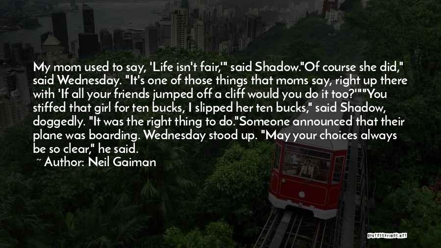 How Life Isn't Fair Quotes By Neil Gaiman